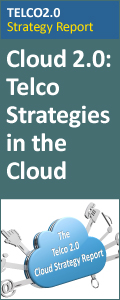 Telco 2.0 Strategy Report Out Now: Telco Strategy in the Cloud